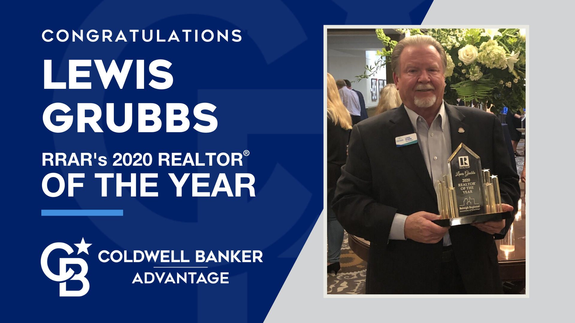 Senior Vice President of Coldwell Banker Advantage Lewis Grubbs has been named RRAR'S 2020 REALTOR® of the Year! Picture