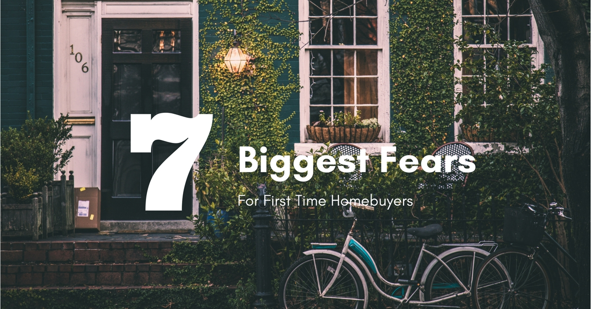 7 Biggest Fears For First Time Homebuyers Main Photo