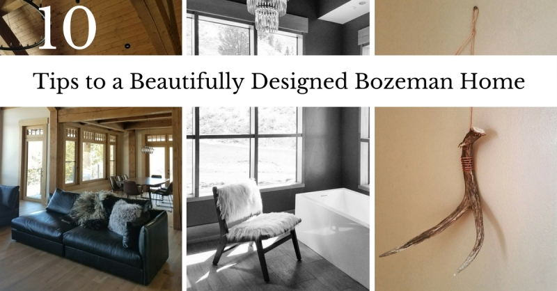 10 Tips to a Beautifully Designed Bozeman Home! Main Photo