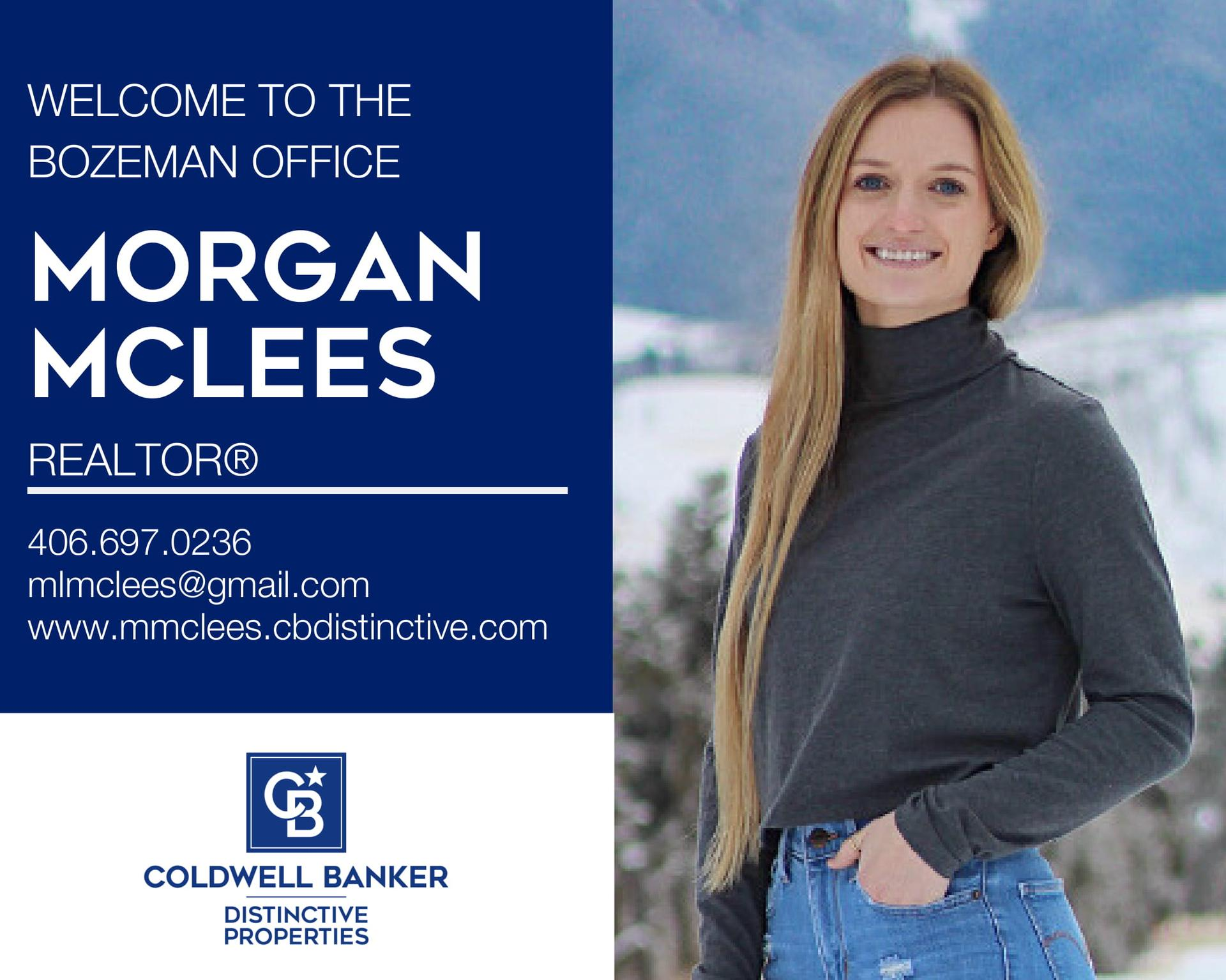 Please help us welcome Morgan McLees to Coldwell Banker Distinctive Properties - Bozeman! Main Photo