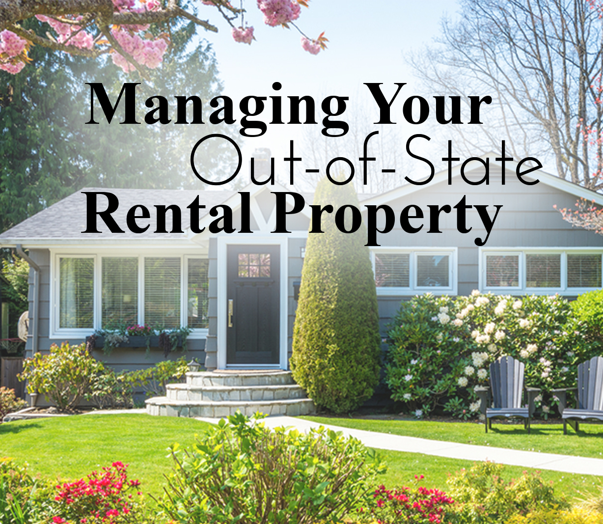 Managing Your Out-of-State Rental Main Photo