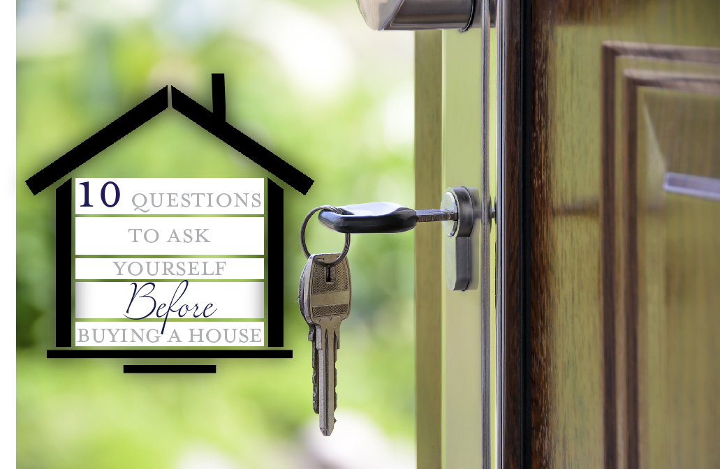 10 Questions to Ask Yourself Before Buying a House Main Photo