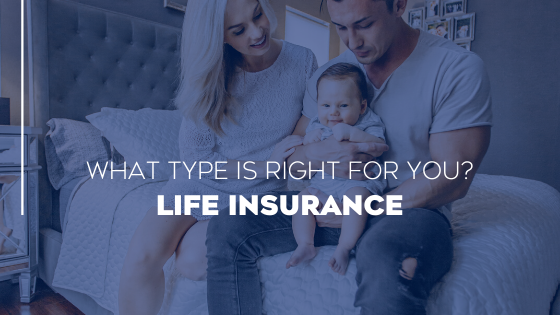What Type of Life Insurance is Right for You? Main Photo