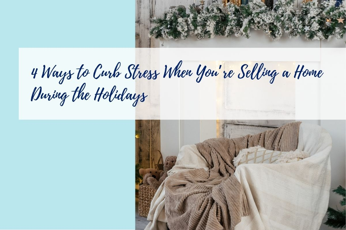 4 Ways to Make Selling Your Home During the Holidays Stress Free Main Photo