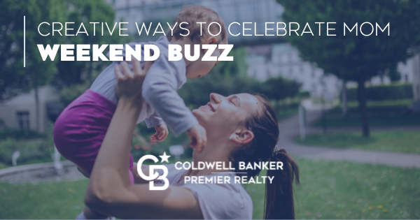 Weekend Buzz   Mother's Day Events and Ideas Main Photo
