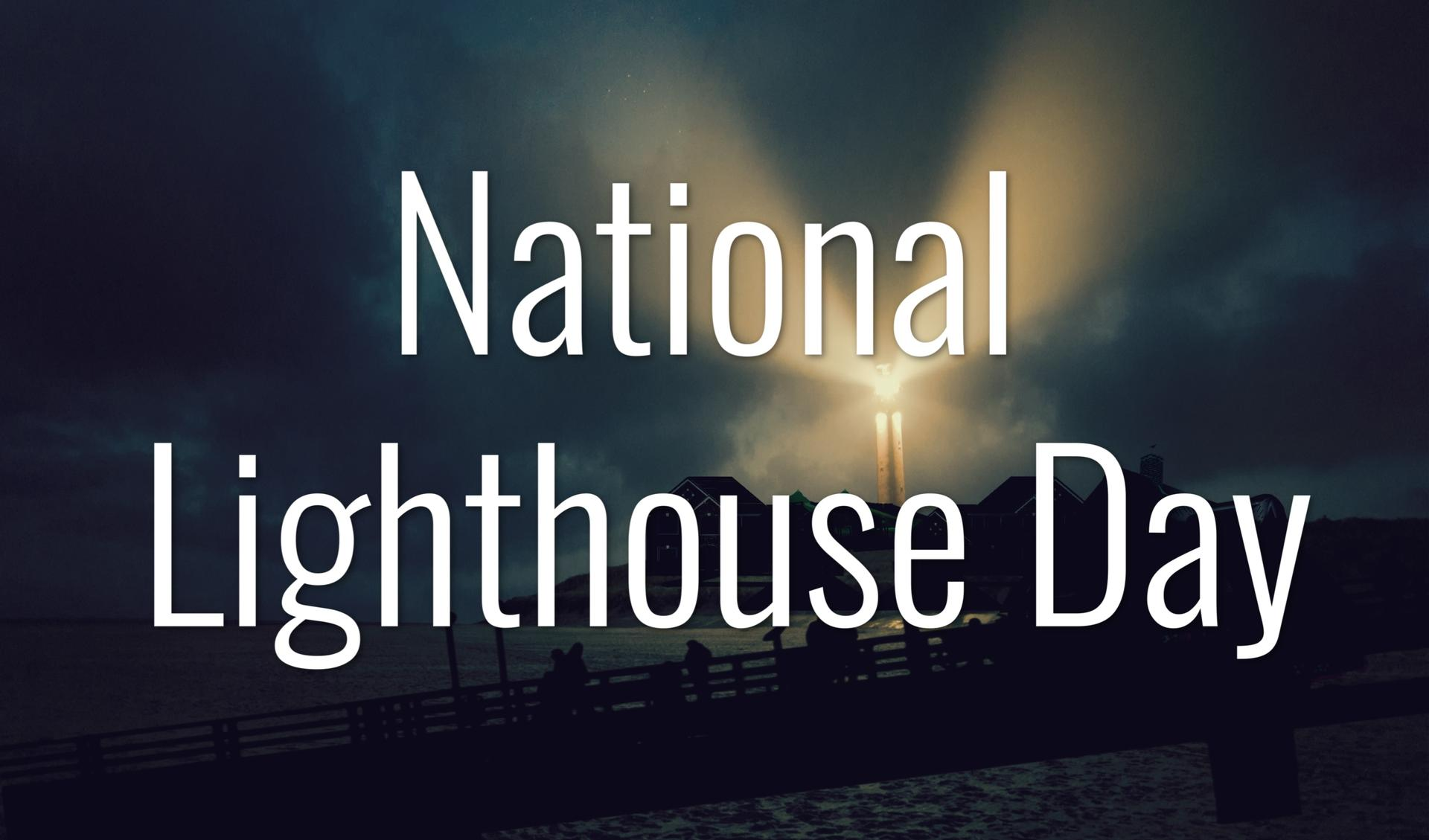 National Lighthouse Day! Main Photo