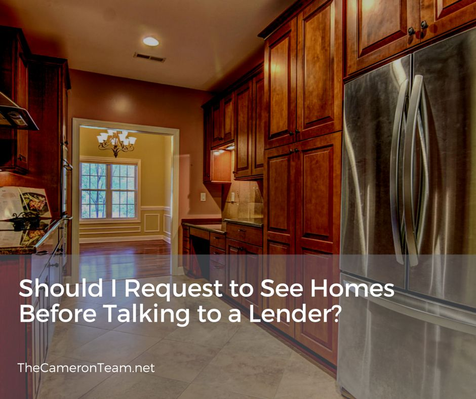 Should I Request to See Homes Before Talking to a Lender? Main Photo