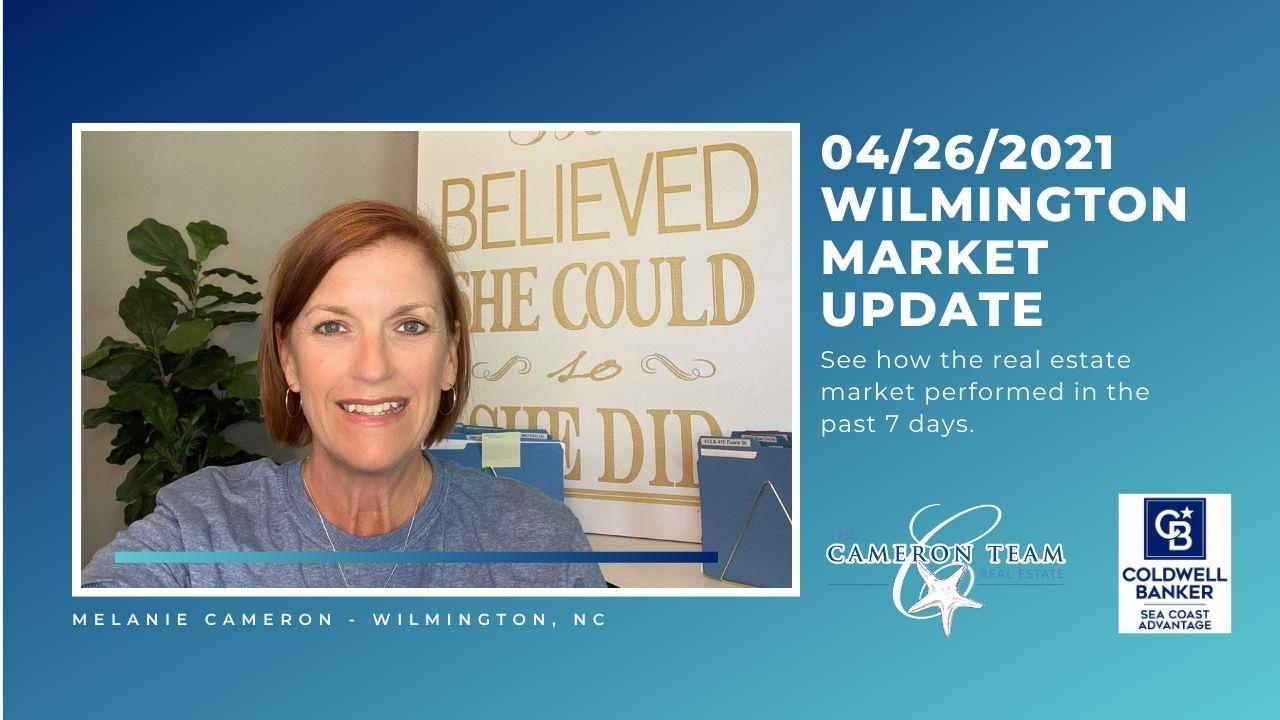 April 26, 2021 Wilmington Real Estate Market Update Main Photo