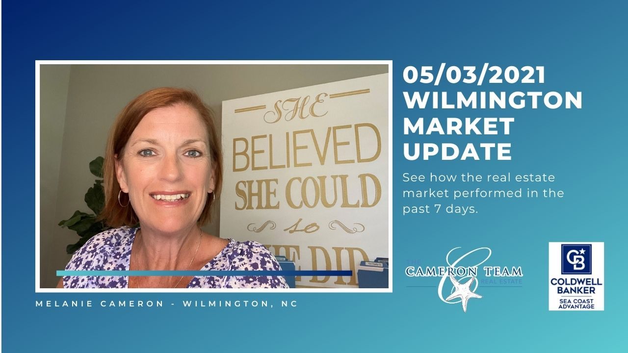 May 3, 2021 Wilmington Real Estate Market Update Main Photo
