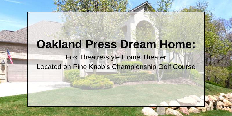 Oakland Press Dream Home: Fox Theatre-style Home Theater & Located on Pine Knob's Championship Golf Course Main Photo