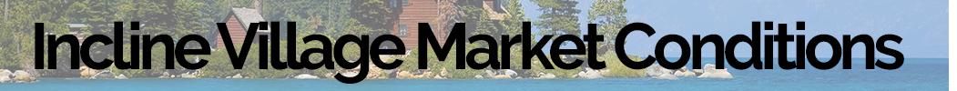 Market Conditions Incline Village-N Tahoe